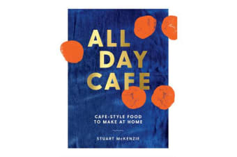 All Day Cafe - Cafe-Style Food to Make at Home