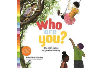 Who Are You? - The Kid's Guide to Gender Identity