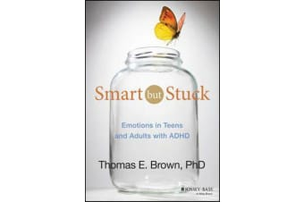 Smart But Stuck - Emotions in Teens and Adults with ADHD