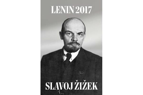 Lenin 2017 - Remembering, Repeating, and Working Through