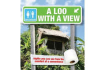 A Loo with a View - Sights You Can See from the Comfort of a Convenience