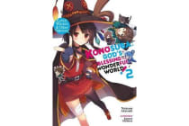 Konosuba: God's Blessing on This Wonderful World!, Vol. 2 (light novel) - Love, Witches & Other Delusions!