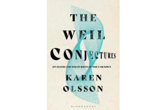 The Weil Conjectures - On Maths and the Pursuit of the Unknown