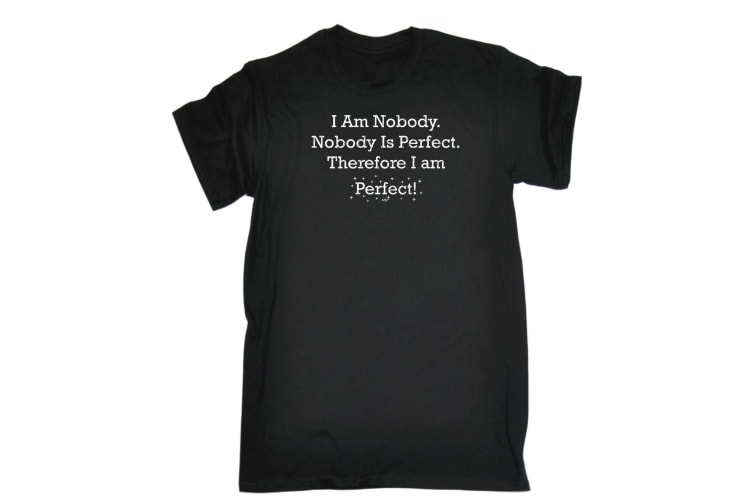 123T Funny Tee - I Am Nobody Is Perfect - (Small Black Mens T Shirt)