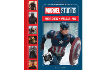 The Moviemaking Magic of Marvel Studios - Heroes & Villains