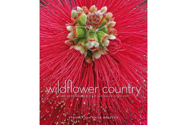 Wildflower Country - Discovering Biodiversity in Australia'sSouthwest