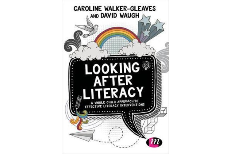 Looking After Literacy - A Whole Child Approach to Effective Literacy Interventions
