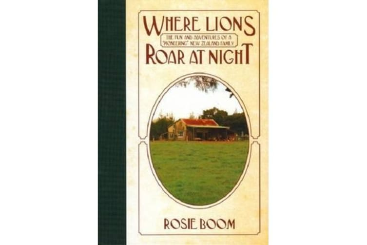 Where Lions Roar at Night - The fun and adventures of a 'pioneering' family