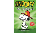 Snoopy to the Rescue (PEANUTS AMP! Series Book 8) - A Peanuts Collection