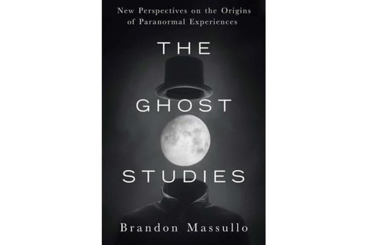 Ghost Studies - New Perspectives on the Origins of Paranormal Experiences