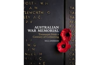 Australian War Memorial - Treasures from a Century of Collecting