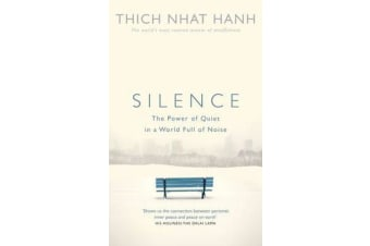 Silence - The Power of Quiet in a World Full of Noise