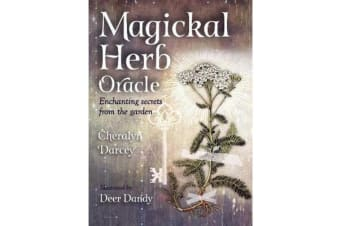 Magickal Herb Oracle - Enchanting Secrets From the Garden