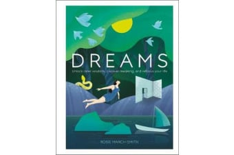 Dreams - Unlock Inner Wisdom, Discover Meaning, and Refocus your Life