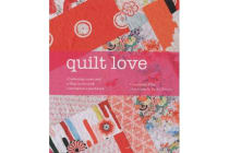 Quilt Love - Celebrating Events and Telling Stories with Contemporary Patchwork