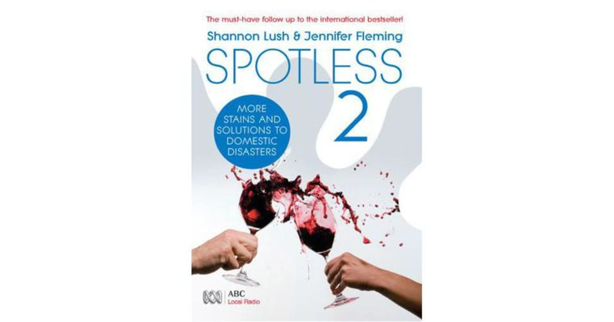 Spotless 2 - More Room-by-Room Solutions to Domestic Disasters by Shannon  Lush | 9780733325328 | 2009 | Non-Fiction > Home & House Maintenance |