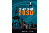 Hello from 2030 - The Science of the Future and You