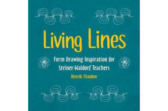 Living Lines - Form Drawing Inspiration for Steiner-Waldorf Teachers