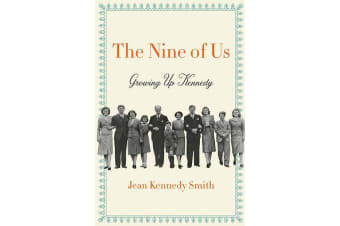 The Nine of Us - Growing Up Kennedy