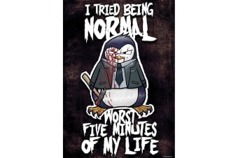 Psycho Penguin I Tried Being Normal Mini Poster (Black)