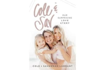 Cole and Sav - Our Surprising Love Story