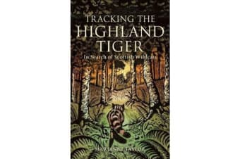 Tracking The Highland Tiger - In Search of Scottish Wildcats
