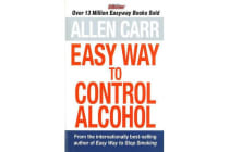 Allen Carr's Easyway to Control Alcohol