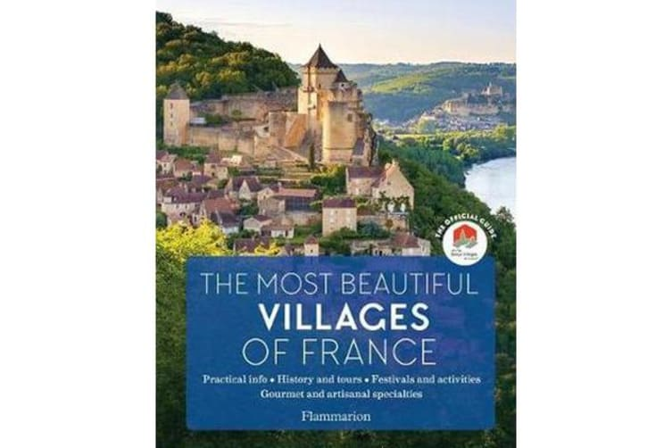 The Most Beautiful Villages of France - The Official Guide