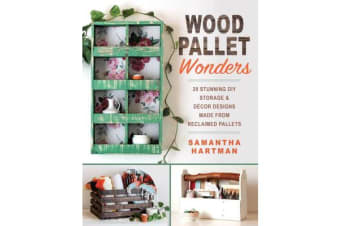 Wood Pallet Wonders - 20 Stunning DIY Storage & Decor Designs Made from Reclaimed Pallets