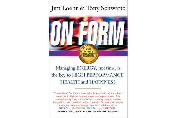 On Form - Managing Energy, Not Time, is the Key to High Performance, Health and Happiness