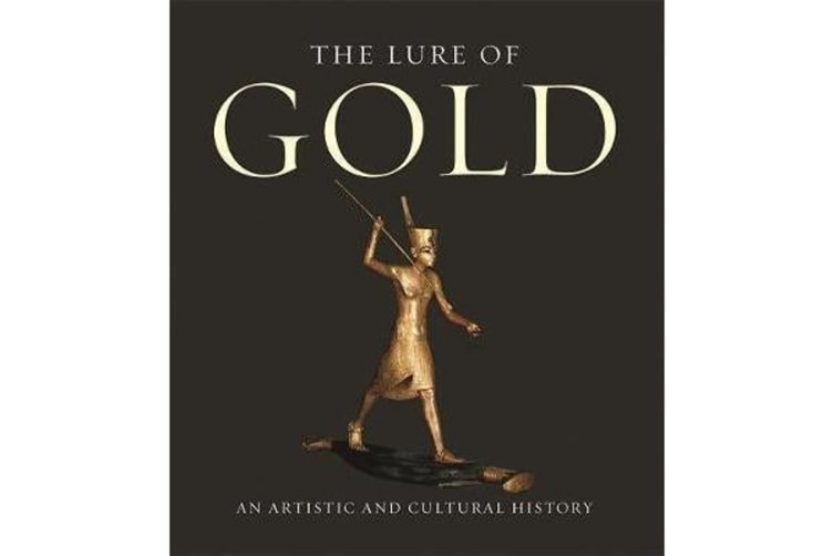 Lure of Gold - an Artistic and Cultural History