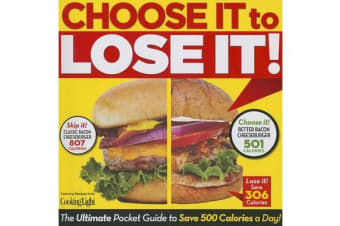 Choose It to Lose It! - The Ultimate Pocket Guide to Save 500 Calories a Day!