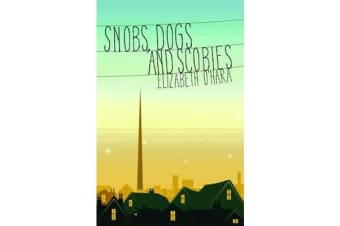 Snobs, Dogs and Scobies