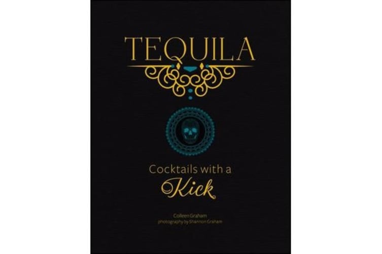 Tequila - Cocktails with a Kick
