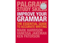 Improve Your Grammar - The Essential Guide to Accurate Writing