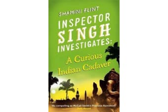 Inspector Singh Investigates: A Curious Indian Cadaver - Number 5 in series
