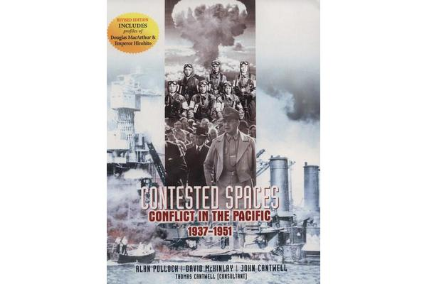 Contested Spaces - Conflict in the Pacific 1937-1951