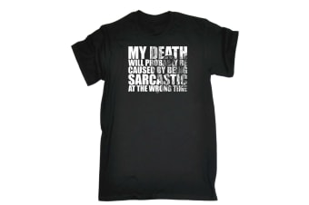 123T Funny Tee - My Death Will Probably Be Caused By Being Sarcastic - (5X-Large Black Mens T Shirt)