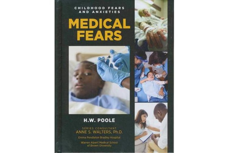 Childhood Fears and Anxieties - Medical Fears