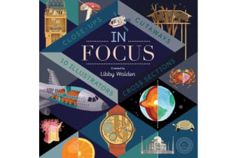 In Focus - 101 Close Ups, Cross-sections and Cutaways