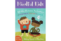 Mindful Kids - 50 Mindfulness Activities 2017