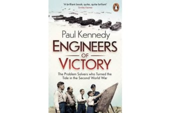 Engineers of Victory - The Problem Solvers who Turned the Tide in the Second World War