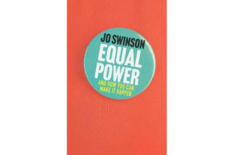 Equal Power - Gender Equality and How to Achieve It