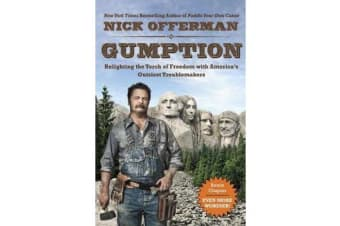 Gumption - Relighting the Torch of Freedom with America's Gutsiest Troublemakers