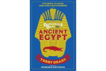 Dangerous Days in Ancient Egypt - Pyramids, Plagues, Gods and Grave-Robbers