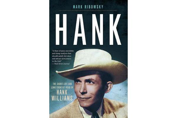Hank - The Short Life and Long Country Road of Hank Williams