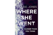 Where She Went - An irresistible, twisty thriller