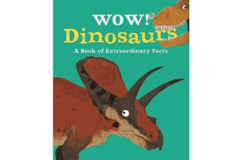 Wow! Dinosaurs