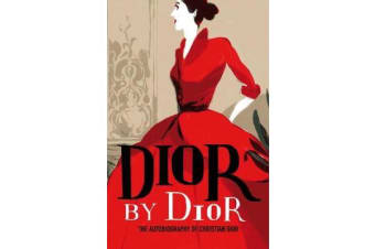 Dior by Dior - The autobiography of Christian Dior