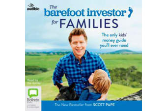 The Barefoot Investor for Families - The Only Kids' Money Guide You'll Ever Need